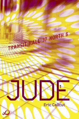 Jude - Book 1: Transit Hall 37 North 6 Eric Callcut