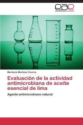 Evaluacion de La Actividad Antimicrobiana de Aceite Esencial de Lima Martinez Viveros Marlenne