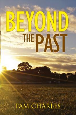 Beyond the Past by Pam Charles