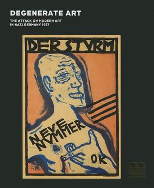 Degenerate Art: The Attack on Modern Art in Nazi Germany 1937  by  Olaf Peters