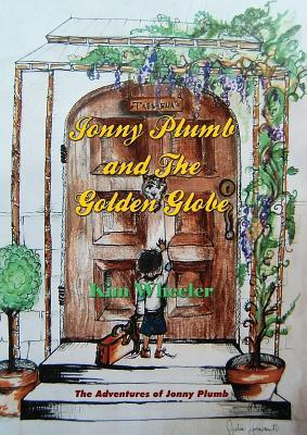 Johnny Plumb and the Golden Globe  by  Kim Wheeler