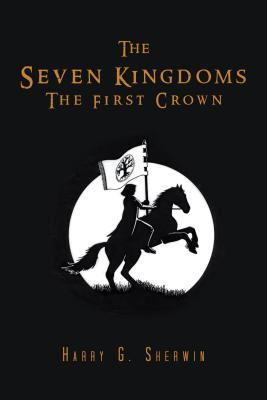The First Crown (The Seven Kingdoms, #2)