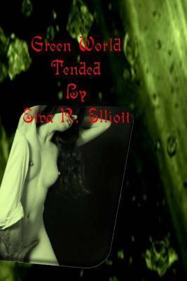 Green World: Tended  by  MS Elva R Elliott