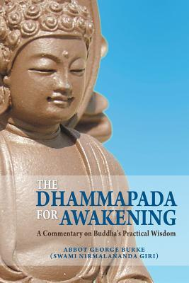 The Dhammapada for Awakening by Abbot George Burke