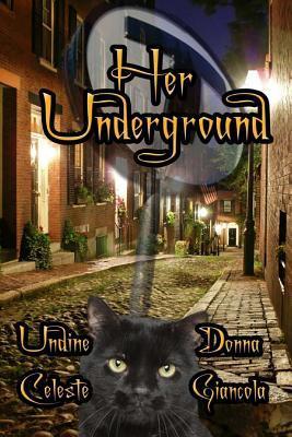 Her Underground  by  Undine Celeste
