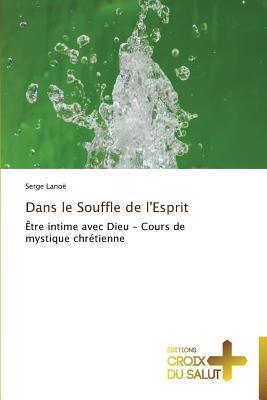 Dans Le Souffle de LEsprit Lanoe Serge
