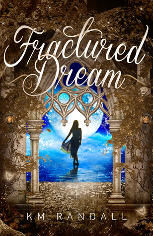 Fractured Dream by K.M. Randall