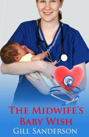 Midwifes Baby Wish: An Accent Amour Medical Romance Gill Sanderson