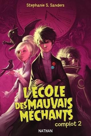 L'Ecole des mauvais Méchants (Complot 2)