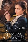 To Win Her Favor (Belle Meade Plantation, #2)