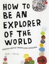 How To Be an Explorer of The World: Panduan Kreatif Menjelajah Kehidupan