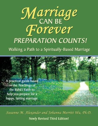 Marriage Can Be Forever - Preparation Counts! 3rd Edition  by  Susanne M. Alexander