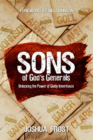 Sons of God's Generals: Unlocking the Power of Godly Inheritance