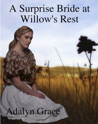 A Surprise Bride at Willows Rest  by  Adalyn Grace
