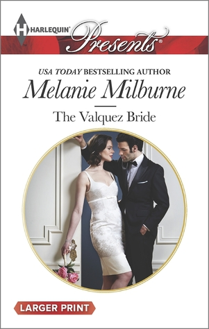 The Valquez Bride by Melanie Milburne