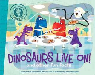 Dinosaurs Live On!: and other fun facts (Did You Know?, #3)