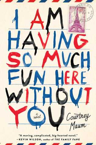 Book Review: Courtney Maum's I Am Having So Much Fun Here Without You