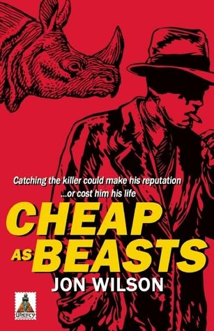 Cheap as Beasts by Jon  Wilson
