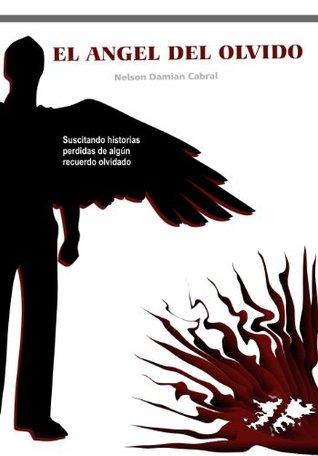 EL ÁNGEL DEL OLVIDO Nelson Damian Cabral
