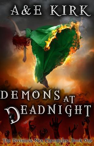 Demons at Deadnight: The Divinicus Nex Chronicles, Book 1 A&E Kirk