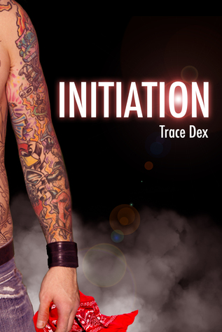Initiation  by  Trace Dex