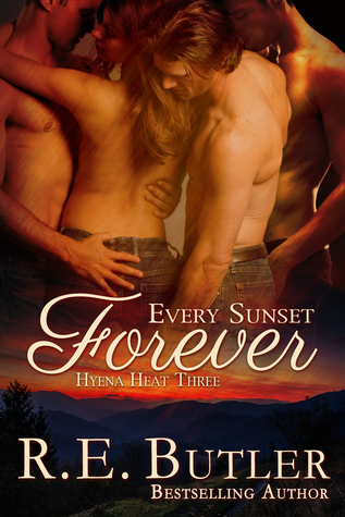 Every Sunset Forever (Hyena Heat Three)
