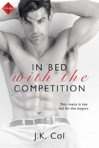 {Review} In Bed with the Competition by J.K. Coi