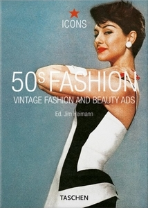 50s Fashion: Vintage Fashion and Beauty Ads  by  Taschen
