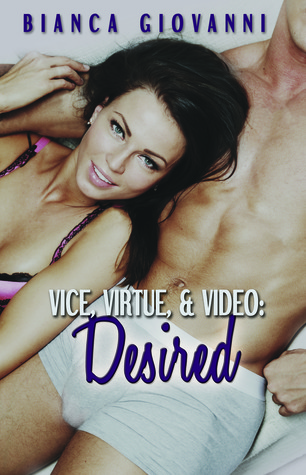 Desired (Vice, Virtue, & Video #3)