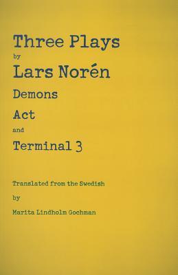 Three Plays: Demons, Act, and Terminal 3 Lars Norén