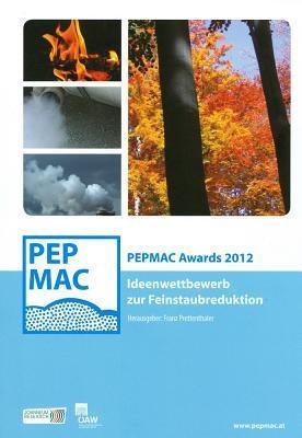 Pepmac Awards 2012: Ideenwettbewerb Zur Feinstaubreduktion  by  Franz Prettenthaler