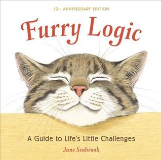 Furry Logic, 10th Anniversary Edition: A Guide to Life's Little Challenges