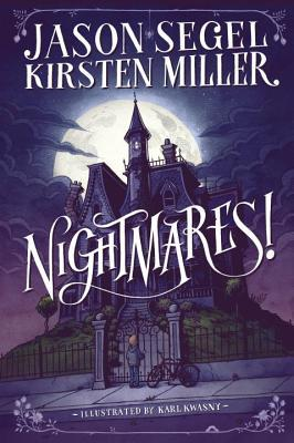 Waiting on Wednesday: Nightmares! by Jason Segel and Kristen Miller