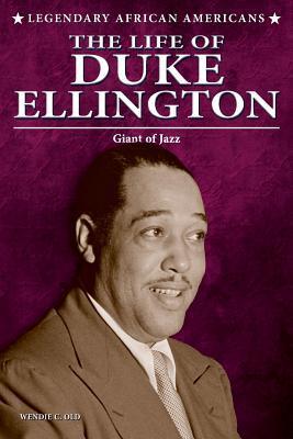 The Life of Duke Ellington  by  Wendie C Old