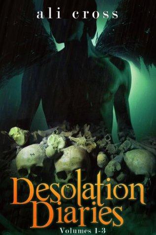 Desolation Diaries, Volumes 1-3  by  Ali Cross