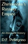 Zhirinovsky's Russian Empire: An Alternate History