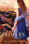 Where Rivers Part (Texas Gold, #2)