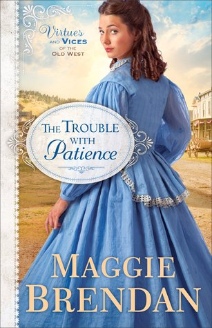 The Trouble with Patience (Virtues and Vices of the Old West, #1)