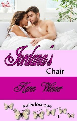 Jordana's Chair (Kaleidoscope Series, #4) Karen Wiesner