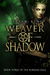 Weaver of Shadow (Kormak Book Three) by William King