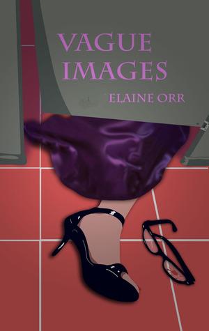 Vague Images by Elaine Orr