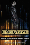 Energize (From the Logs of Daniel Quinn, #1)