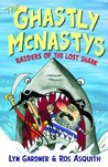 The Ghastly McNastys: Raiders of the Lost Shark (Ghastly McNastys #2)