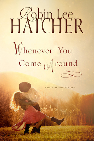 Whenever You Come Around (Kings Meadow Romance, #3)