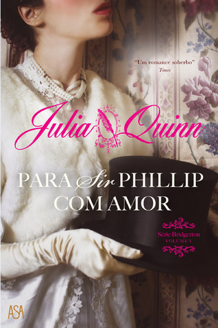 Para Sir Phillip, Com Amor (Bridgertons, #5)