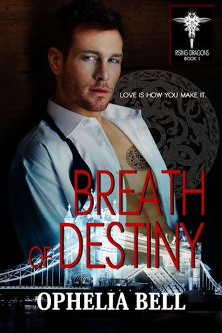 Breath of Destiny (Rising Dragons, #1) by Ophelia Bell