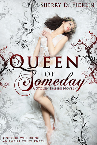 Queen of Someday by Sherry D. Ficklin book cover