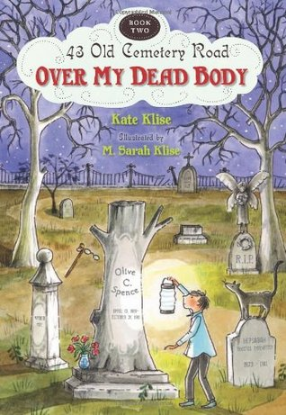 Over My Dead Body (2009) by Kate Klise