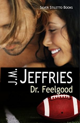Dr. Feelgood J.M. Jeffries