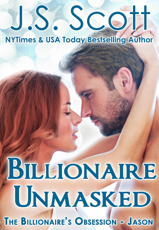 Billionaire Unmasked ~ Jason (The Billionaire's Obsession, #9)